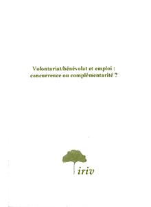 Bénévolat/volontariat et emploi : concurrence ou complémentarité
